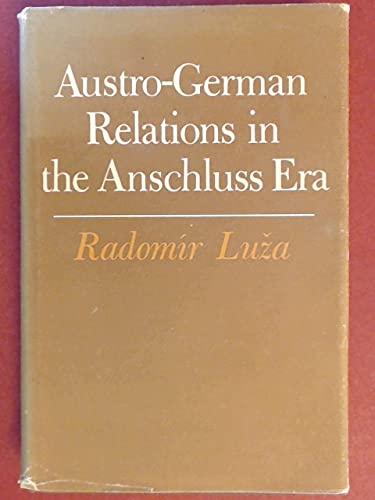 Austro-German Relations in the Anschluss Era: Radomir Luza