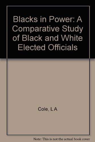 9780691075730: Blacks in Power: A Comparative Study of Black and White Elected Officials