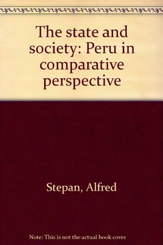 9780691075914: The State and Society: Peru in Comparative Perspective (Princeton Legacy Library)
