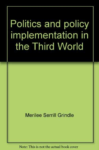 9780691076171: Politics and Policy Implementation in the Third World