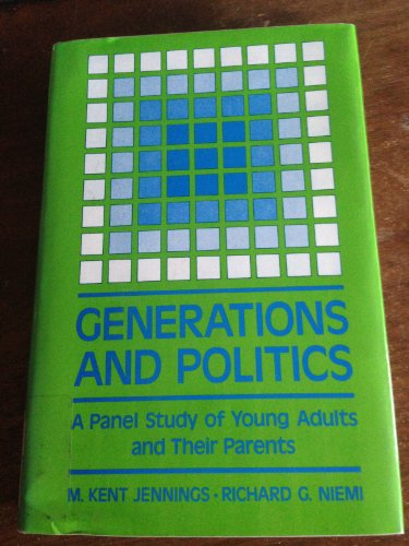 9780691076263: Generations and Politics: A Panel Study of Young Adults and Their Parents (Princeton Legacy Library)
