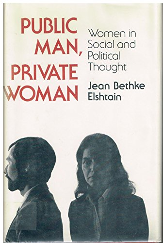 9780691076324: Public Man, Private Woman: Women in Social and Political Thought