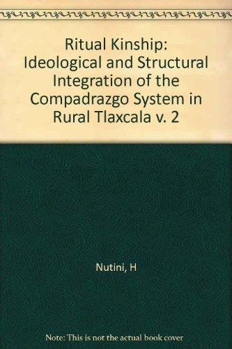 Ritual Kinship, Volume II: Ideological and Structural: Nutini, Hugo Gino