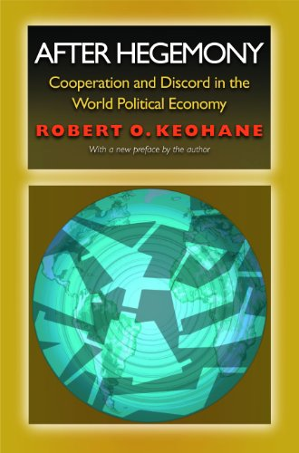 9780691076768: After Hegemony: Cooperation and Discord in the World Political Economy