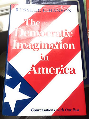 9780691076904: The Democratic Imagination in America: Conversations with Our Past