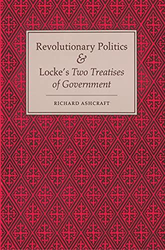 9780691077031: Revolutionary Politics and Locke's