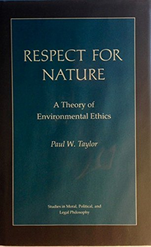 9780691077093: Respect for Nature: A Theory of Environmental Ethics (Studies in Moral, Political, and Legal Philosophy)