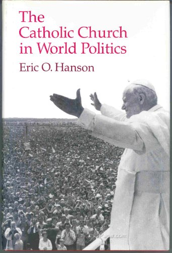 9780691077291: The Catholic Church in World Politics