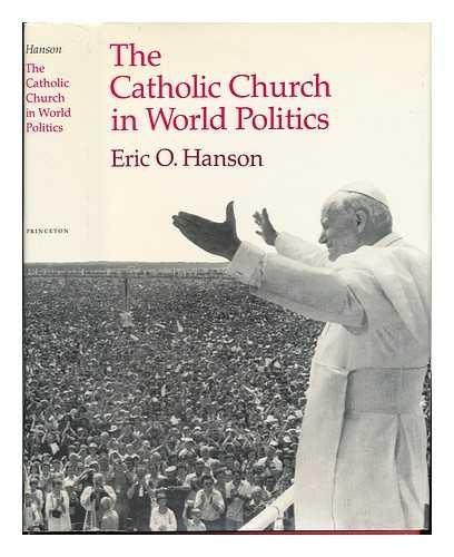 9780691077291: The Catholic Church in World Politics
