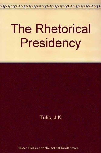 The Rhetorical Presidency: Jeffrey K. Tulis