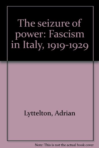 9780691077611: The Seizure of Power: Fascism in Italy, 1919-1929