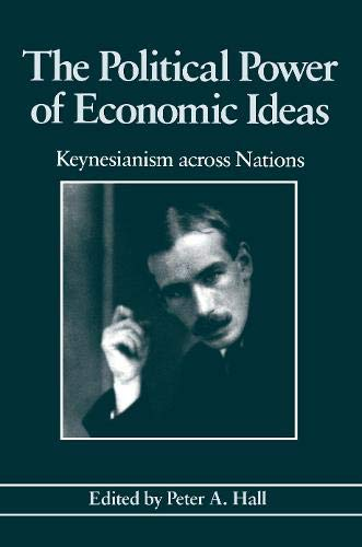 9780691077994: The Political Power of Economic Ideas: Keynesianism across Nations