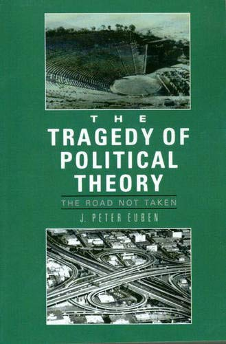 9780691078311: The Tragedy of Political Theory: The Road Not Taken