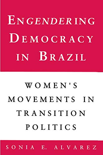 9780691078564: Engendering Democracy in Brazil: Women's Movements in Transition Politics
