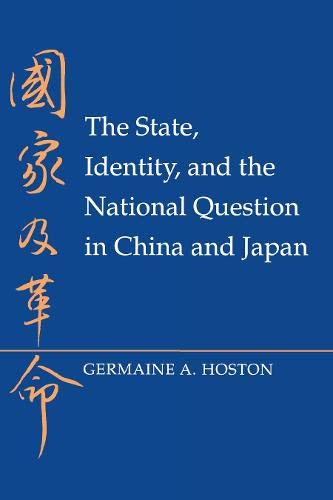 9780691078731: The State, Identity, and the National Question in China and Japan