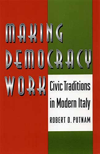 Making Democracy Work: Civic Traditions in Modern Italy (0691078890) by Raffaella Y. Nanetti; Robert D. Putnam; Robert Leonardi
