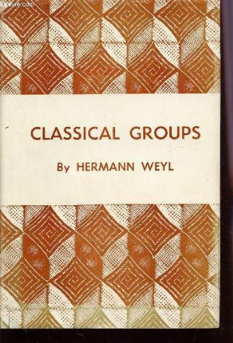 The Classical Groups: Their Invariants and Representations (Mathematics Series): Weyl, Hermann