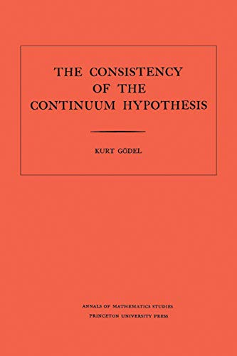 9780691079271: Consistency of the Axion of Choice and of the Generalized Continuum Hypothesis with the Axioms of Set Theory (AM-3)