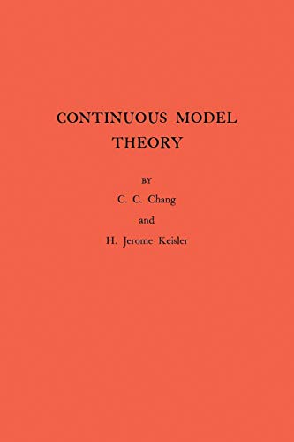 9780691079295: Continuous Model Theory. (AM-58) (Annals of Mathematics Studies)