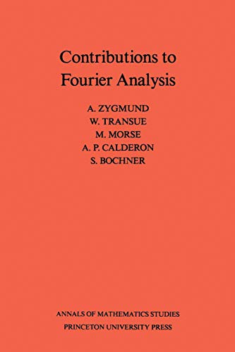 9780691079301: Contributions to Fourier Analysis. (AM-25) (Annals of Mathematics Studies)