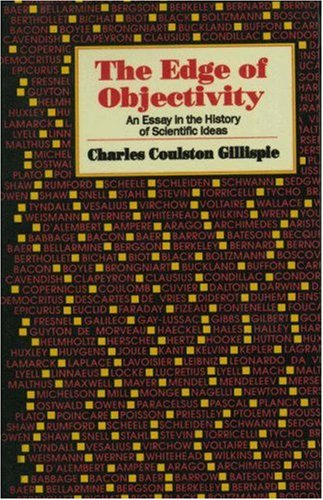 Edge of Objectivity: An Essay in the History of Scientific Ideas: Gillispie, Charles Coulston