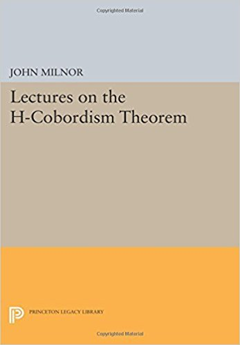 9780691079967: Lectures on the H-Cobordism Theorem (Princeton Legacy Library)