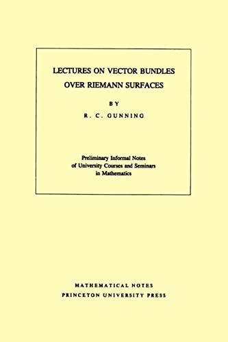 Lectures on Vector Bundles over Riemann Surfaces.: Gunning, Robert C.