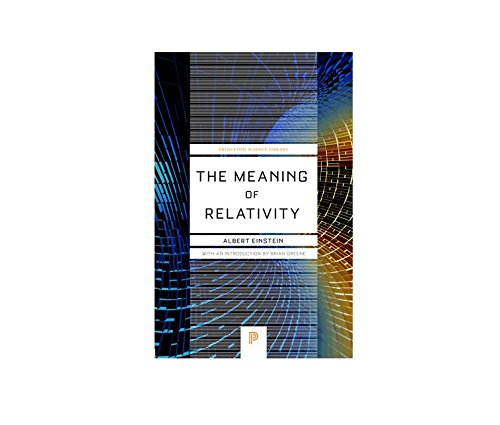9780691080079: The Meaning of Relativity: Including the Relativistic Theory of the Non-Symmetric Field, Fifth edition (Princeton Science Library)