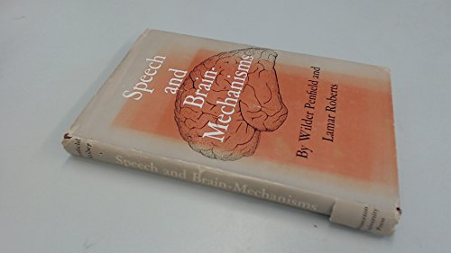 Speech and Brain Mechanisms (Princeton Legacy Library) (0691080399) by Wilder Penfield; Lamar Roberts