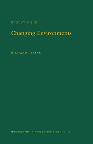 9780691080628: Evolution in Changing Environments: Some Theoretical Explorations. (MPB-2) (Monographs in Population Biology)