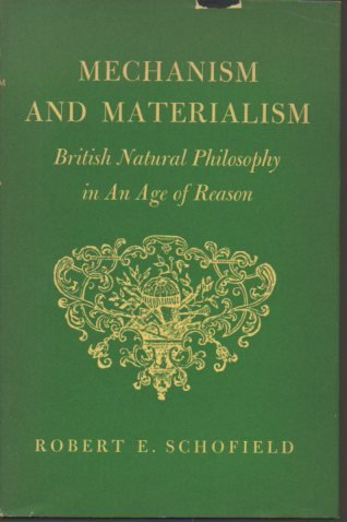 9780691080727: Mechanism and Materialism: British Natural Philosophy in an Age of Reason