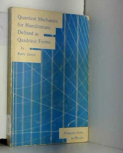 9780691080901: Quantum Mechanics for Hamiltonians Defined as Quadratic Forms (Princeton Series in Physics)