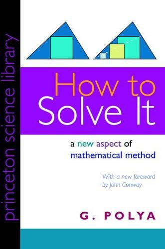 9780691080970: How to Solve It: A New Aspect of Mathematical Method (Princeton Science Library)