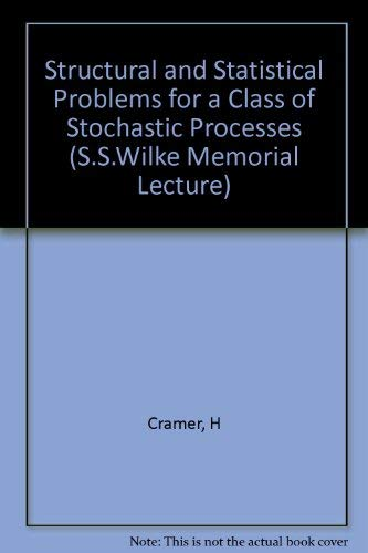9780691080994: Structural and Statistical Problems for a Class of Stochastic Processes: The First Samuel Stanley Wilks Lecture at Princeton University, March 7, 1970 (S.S.Wilke Memorial Lecture)