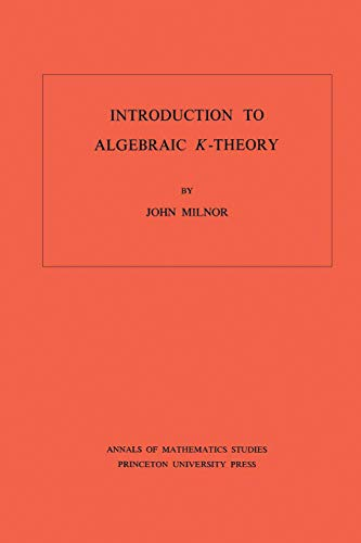 9780691081014: Introduction to Algebraic K-Theory. (AM-72), Volume 72 (Annals of Mathematics Studies)