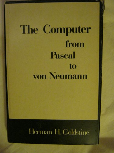 9780691081045: The Computer from Pascal to von Neumann