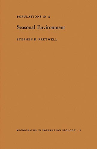 9780691081069: Populations in a Seasonal Environment