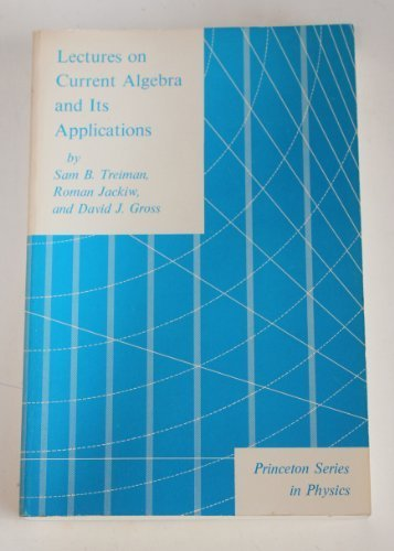 9780691081076: Lectures on Current Algebra and Its Applications (Princeton series in physics)