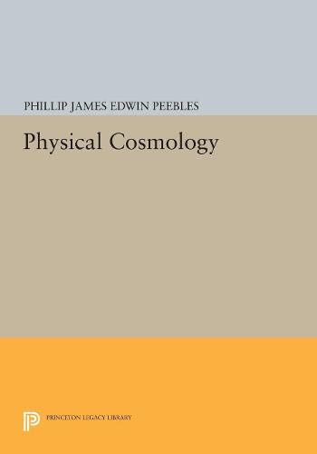 9780691081083: Physical Cosmology (Princeton Series in Physics)