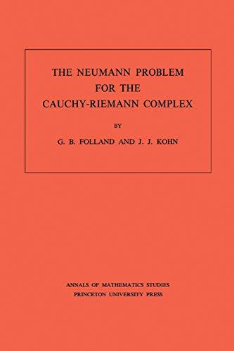 9780691081205: The Neumann Problem for the Cauchy-Riemann Complex. (AM-75), Volume 75 (Annals of Mathematics Studies)