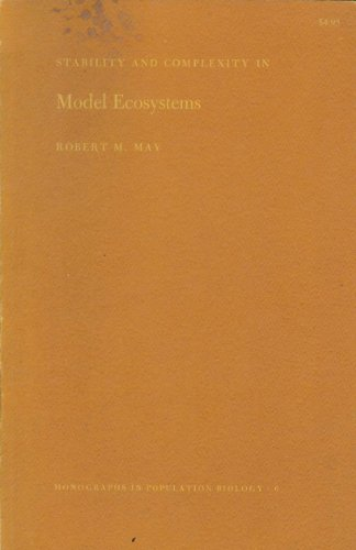 Stability and Complexity in Model Ecosystems /Population Biology Monographs No. 6 (Monographs in ...