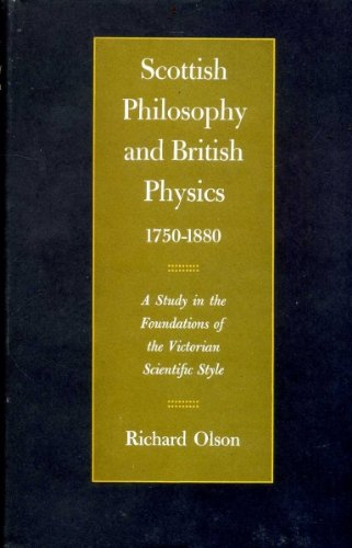 9780691081427: Scottish Philosophy and British Physics, 1740-1870: A Study in the Foundations of the Victorian Scientific Style (Princeton Legacy Library)