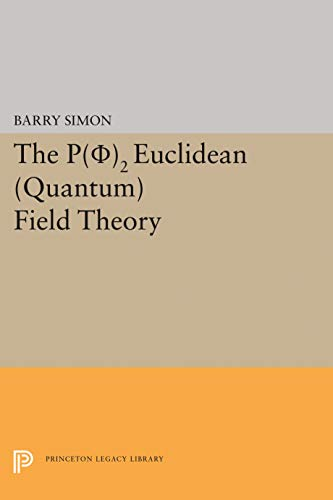 9780691081434: The Phi 2 Euclidean Field Theory