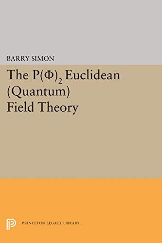 P (Phi2) Euclidean (Quantum) Field Theory