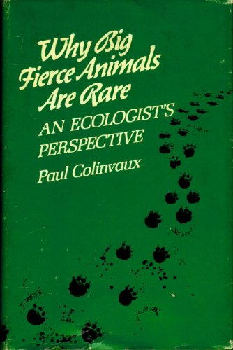 paul colinvaux why are big fierce animals rare Books by paul a colinvaux, why big fierce animals are rare, why big fierce animals are rare, the environment of crowded men, ecology, invitation à la science de l'écologie, colinvaux intro to ecology, environmental history of the galapagos islands, ecology.