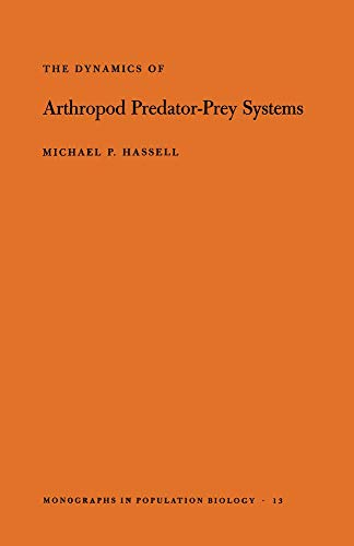 9780691082080: The Dynamics of Arthopod Predator-Prey Systems. (MPB-13) (Monographs in Population Biology)