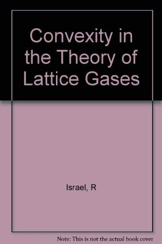 9780691082165: Convexity in the Theory of Lattice Gases (Princeton Series in Physics)