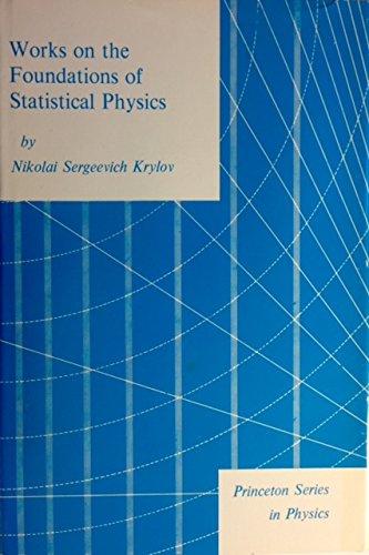 Works on the Foundations of Statistical Physics (Princeton Legacy Library): Krylov, Nikolai ...