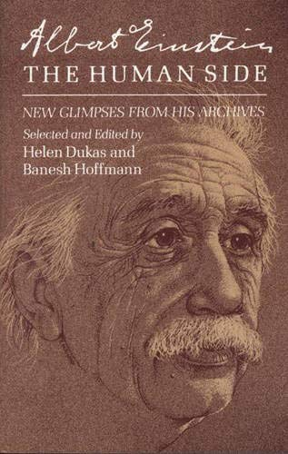 Albert Einstein: The Human Side; New Glimpses From His Archives
