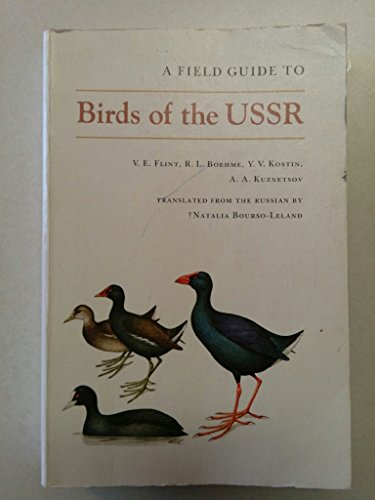 A Field Guide to Birds of the USSR Including Eastern Europe and Central Asia: Flint, V. E., R. L. ...